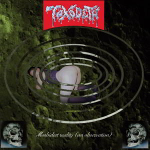 Toxodeth (Mex) - Morbidest Reality (An Observation) Cd