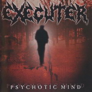 Executer - Psychotic Mind Reissue Cd