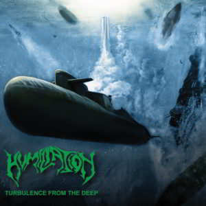 Humiliation - Turbulence From The Deep Cd