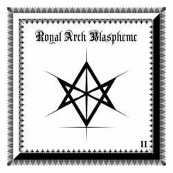 The Royal Arch Blaspheme - Ii Cd