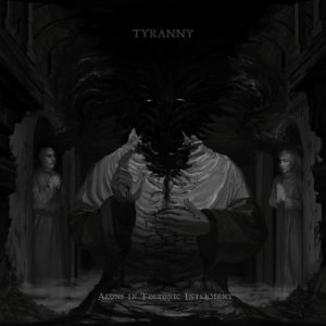 Tyranny (Fi) - Aeons In Tectonic Interment (Gatefold 2Lp Black Vinyl)