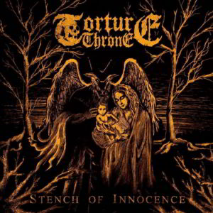 Torture Throne (Fra) - Stench Of Innocence Cd